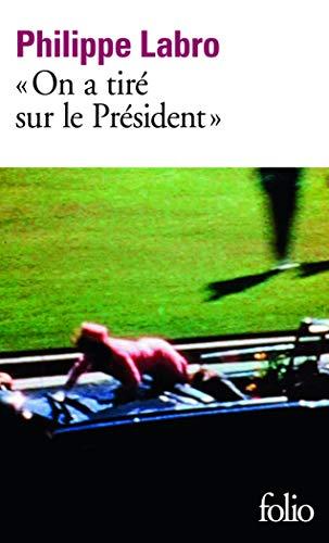 9782070465750: «On a tiré sur le Président» (Folio)