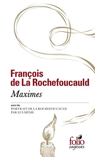 MAXIMES: LA ROCHEFOUCAUL FRANÇOIS DE