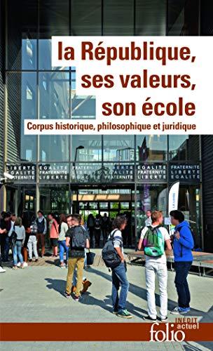 9782070467686: La Republique, Ses Valeurs, Son Ecole