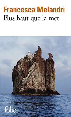 9782070468874: Plus haut que la mer (French Edition)