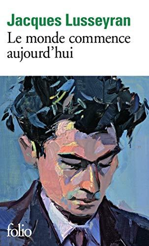MONDE COMMENCE AUJOURD'HUI (LE): LUSSEYRAN JACQUES