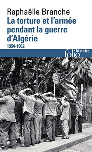 TORTURE ET L'ARMÉE PENDANT LA GUERRE D'ALGÉRIE (LA) (1954-1962): BRANCHE ...