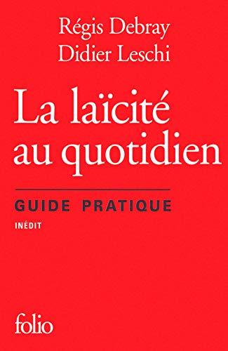 9782070469628: La laicite au quotidien : Guide pratique (French Edition)