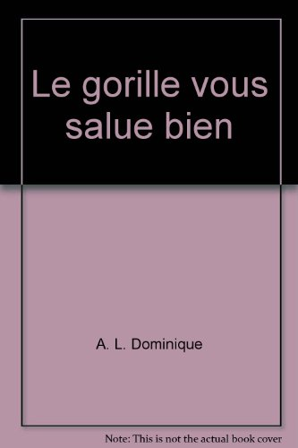 9782070472208: Le gorille vous salue bien