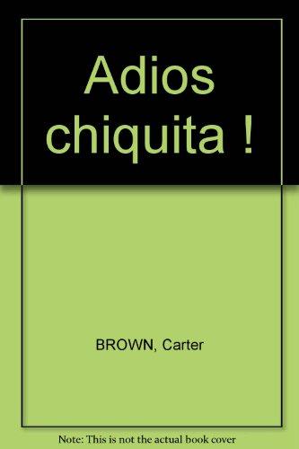 9782070475971: Adios chiquita !