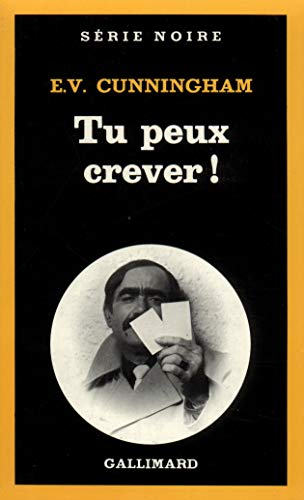 9782070479634: Tu Peux Crever (Serie Noire 1) (English and French Edition)