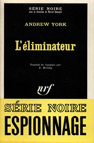 Eliminateur (Serie Noire 1) (French Edition) (2070481654) by York, Andrew