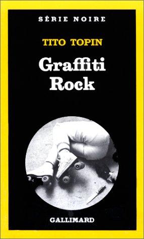 Graffiti rock - Tito Topin