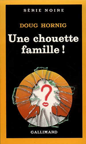 Chouette Famille (Serie Noire 1) (English and French Edition): D Hornig