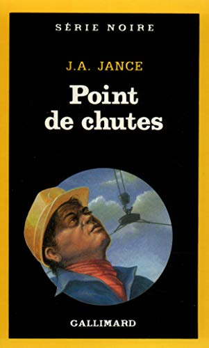 Point de Chutes (Serie Noire 1) (French Edition) (207049196X) by Jance, J. A.