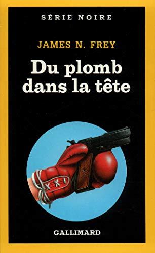 9782070492114: Du Plomb Dans La Tete (Serie Noire 1) (English and French Edition)