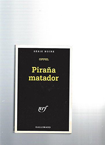 Pirana matador (Serie noire) (French Edition): Oppel