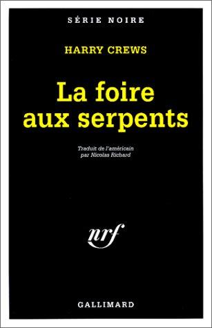 9782070493586: La foire aux serpents (French Edition)