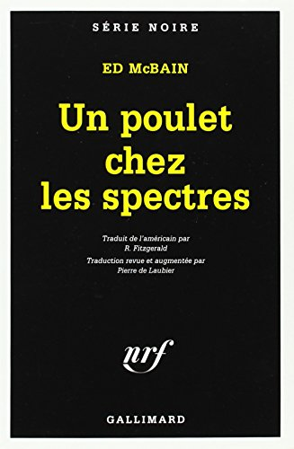 Poulet Chez Les Spectre (Serie Noire 1) (English and French Edition) (9782070494569) by McBain, Ed