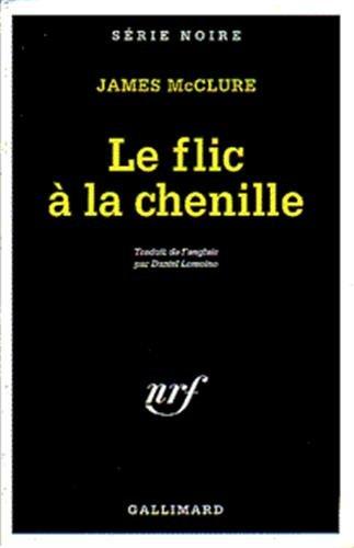 9782070494774: Flic a la Chenille (Serie Noire 1) (English and French Edition)