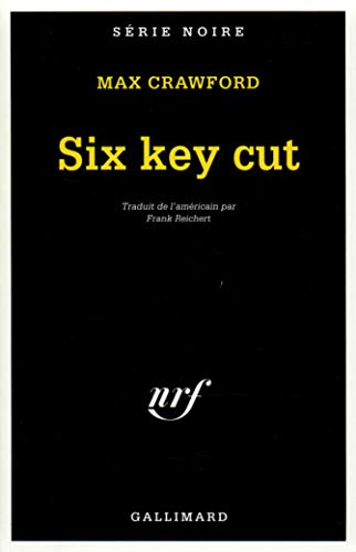 Six Key Cut (Serie Noire 1) (English and French Edition) (9782070494989) by Max Crawford