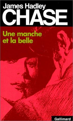 Une manche et la belle (9782070495368) by James Hadley Chase
