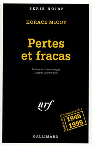 9782070495597: Pertes Et Fracas (Serie Noire 1) (English and French Edition)