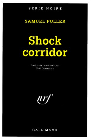 9782070496259: Shock Corridor (Serie Noire 1) (English and French Edition)