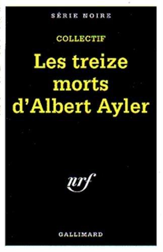 9782070496433: Treize Morts D Alb Ayle (Serie Noire 1)