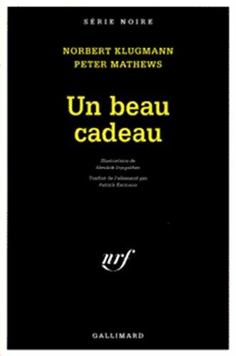 9782070496563: Beau Cadeau (Hors Serie Serie Noire) (English and French Edition)
