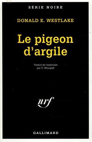 Le Pigeon d'argile: Donald E.Westlake