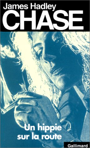 9782070497492: Hippie Sur La Route (James Hadley Chase) (English and French Edition)