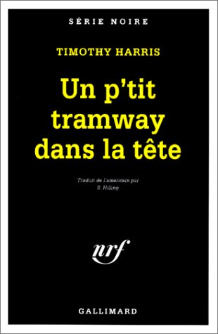 9782070498130: Petit Tramway Dans Tete (Serie Noire 1) (English and French Edition)