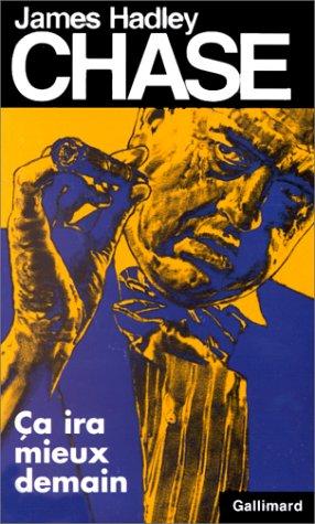 9782070498581: CA IRA Mieux Demain (James Hadley Chase) (English and French Edition)