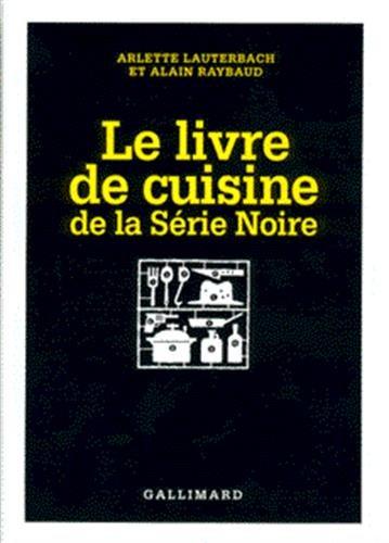 9782070498765: Le Livre de cuisine de la Série Noire