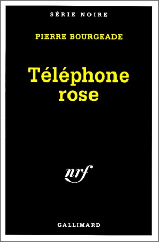 9782070499052: Telephone Rose (Serie Noire 1) (English and French Edition)