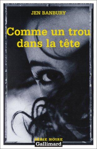 9782070499274: Comme Un Trou Dans Tete (Serie Noire 2) (English and French Edition)
