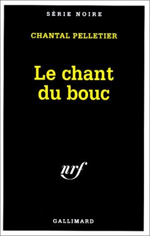 9782070499472: Le chant du bouc (Série noire)