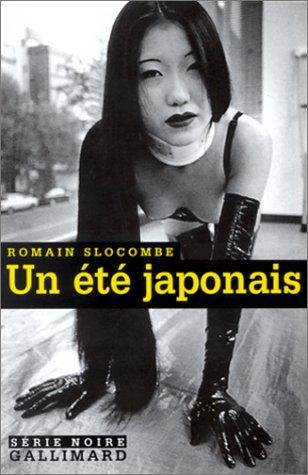 Un ?t? japonais: SLOCOMBE, Romain