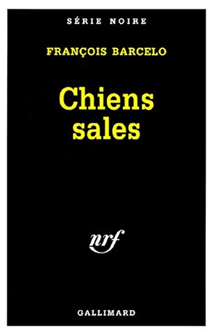 9782070499649: Chiens Sales (Serie Noire 1) (English and French Edition)