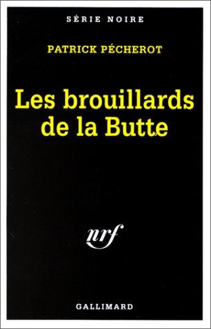 9782070499700: Les brouillards de la Butte (Série noire)