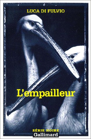 9782070499878: Empailleur (Serie Noire 2) (English and French Edition)