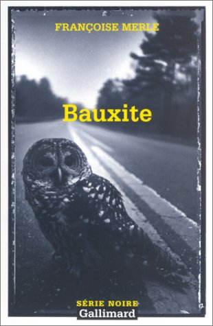 9782070499977: Bauxite (Serie Noire 2) (English and French Edition)