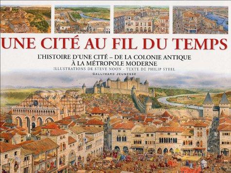 9782070500307: Une cité au fil du temps : L'histoire d'une cité de la colonie antique à la métropole moderne