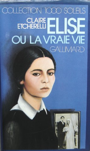 9782070501656: Élise ou la Vraie vie (Collection Mille soleils) French Edition Hardcover Import Book / Elise or the Real Life (A Thousand Sun Collection)