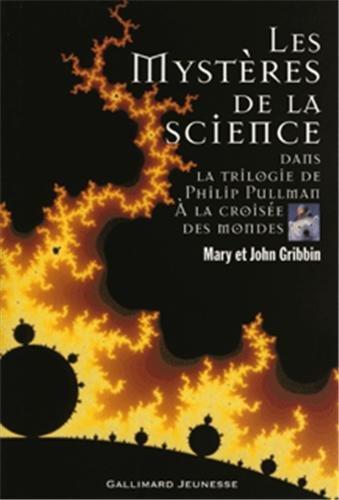 9782070504046: Les mystères de la science dans la trilogie de Philip Pullman, A la croisée des mondes (French Edition)