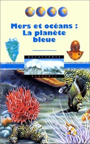 9782070504374: Mers et océans : la planète bleue