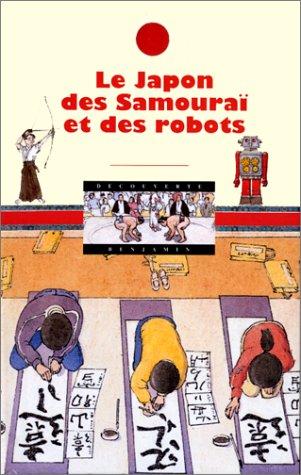 9782070504398: LE JAPON DES SAMOURAI ET DES ROBOTS