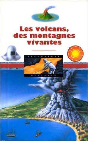 9782070504459: Les Volcans, des montagnes vivantes