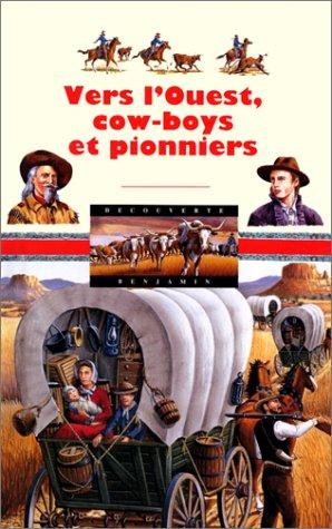 9782070504527: VERS L'OUEST, COW-BOYS ET PIONNIERS