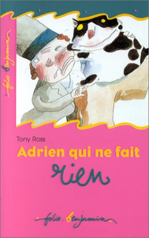 Ross/Adrien Qui NE Fait Rien (French Edition) (9782070506385) by Adrien qui ne fait rien