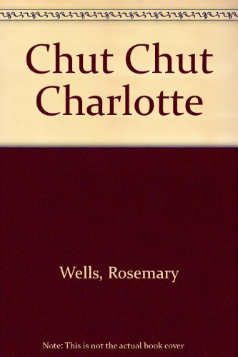 9782070506521: CHUT, CHUT, CHARLOTTE !