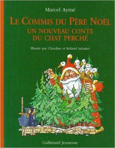 9782070506699: Le commis du pere Noël(un conte du chat perche) (French Edition)