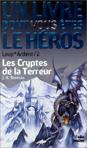 9782070506743: Loup* Ardent Tome 2 : Les Cryptes de la terreur