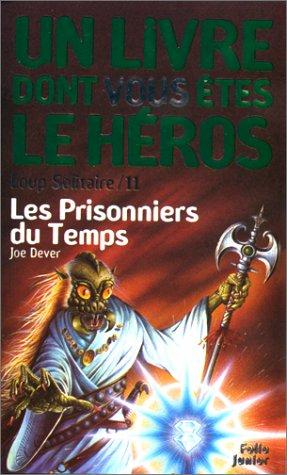 9782070506828: Loup solitaire, numéro 11 : Les Prisonniers du temps